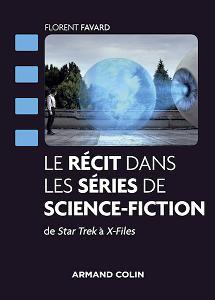 Le récit dans les séries de science-fiction de Star Trek à X-files (2018)  Le-recit-dans-les-series-de-science-fiction